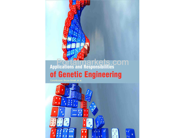 Applications and Responsibilities of Genetic Engineering - 1/1