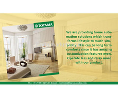 Best Home Automation System in India Call: +91 8861932495, www.toyamaindia.com