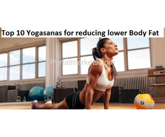 Top 10 Yogasanas for Reducing Lower Body Fat