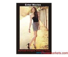 Enter Movies Upload Images Videos FREE